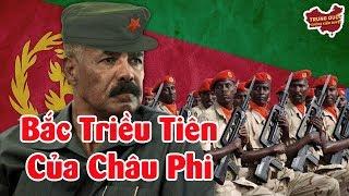 Eritrea: Bắc Triều Tiên của Châu Phi   Trung Quốc Không Kiểm Duyệt