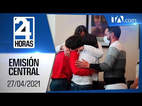 Noticias Ecuador: Noticiero 24 Horas 27/04/2021 (Emisión Central)