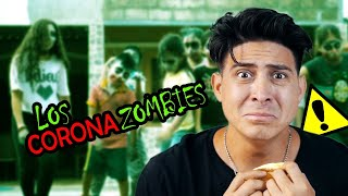 Los Corona zombies