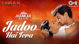 Jadoo Hai Tera (Jhankar) Kumar Sanu, Alka Yagnik | Aamir Khan, Rani Mukherjee | Ghulam | 90's Song