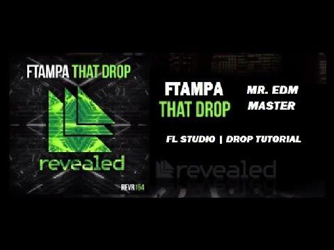 FTampa - That Drop | FL Studio Drop Tutorial