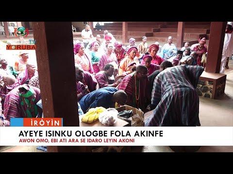 Download Ayeye isinku Ologbe Fola Akinfe - Awon Omo Ebi ati Ara se idaro leyin Akoni