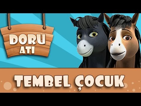 Tembel Çocuk | Doru Atı Çocuk Şarkıları 2016