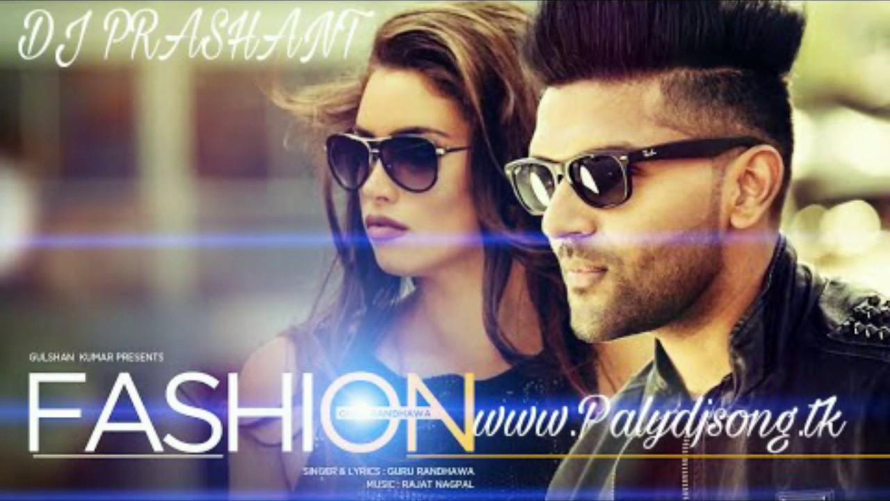 Fashion Guru Randhawa DJ Remix Song DJ PRASHANT.mp3 - YouTube