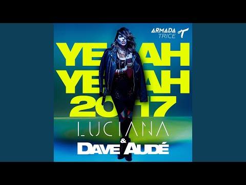 Yeah Yeah 2017 (Dave Audé Extended Remix)