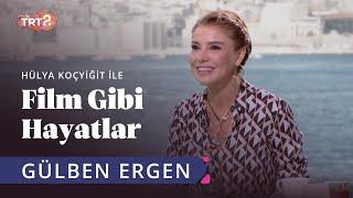 Gülben Ergen | Hülya Koçyiğit ile Film Gibi Hayatlar | 36. Bölüm