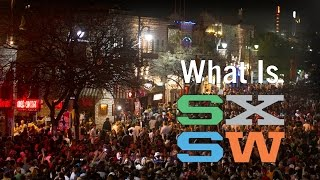 Learn about What is SXSW?