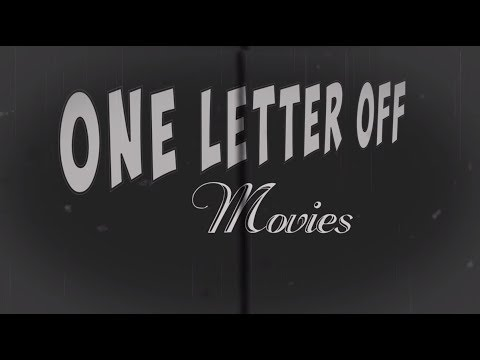Thumbnail: ONE LETTER OFF MOVIES