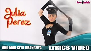 Julia Perez Aku Mah Gitu Orangnya Official Lyrics Video