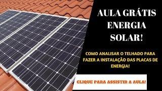 🔳CURSO GRÁTIS ENERGIA SOLAR - COMO ANALISAR O TELHADO PARA FAZER A INSTALAÇÃO?♑