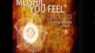Moshic- You Feel (Prog Mix)