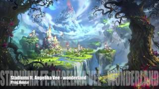 Prog.house   Stadiumx Ft. Angelika Vee - Wonderland   Wavers Remix