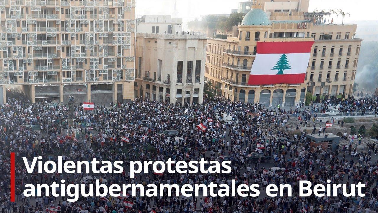 Violentas protestas antigubernamentales en Beirut