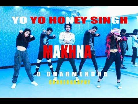 Yo Yo Honey Singh: MAKHNA | Neha Kakkar || D Dharmendra || Choreography