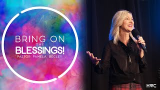 Bring on the Blessings | Miracle in the Moment | Pamela Begley