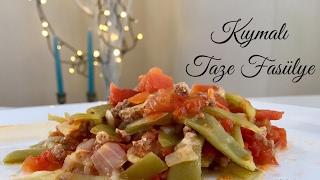 Kıymalı Taze Fasülye - Pratik Tarif / Yemek Tarifleri - Melis'in Mutfağı