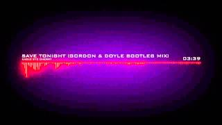 Eagle Eye Cherry - Save Tonight (Gordon & Doyle Bootleg Mix) Exclusive Club Mix