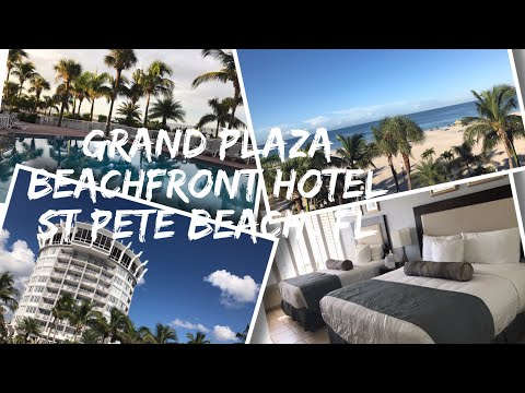 Grand Plaza Beachfront Hotel - St Pete Beach - Florida - Beach View Room And Hotel Tour