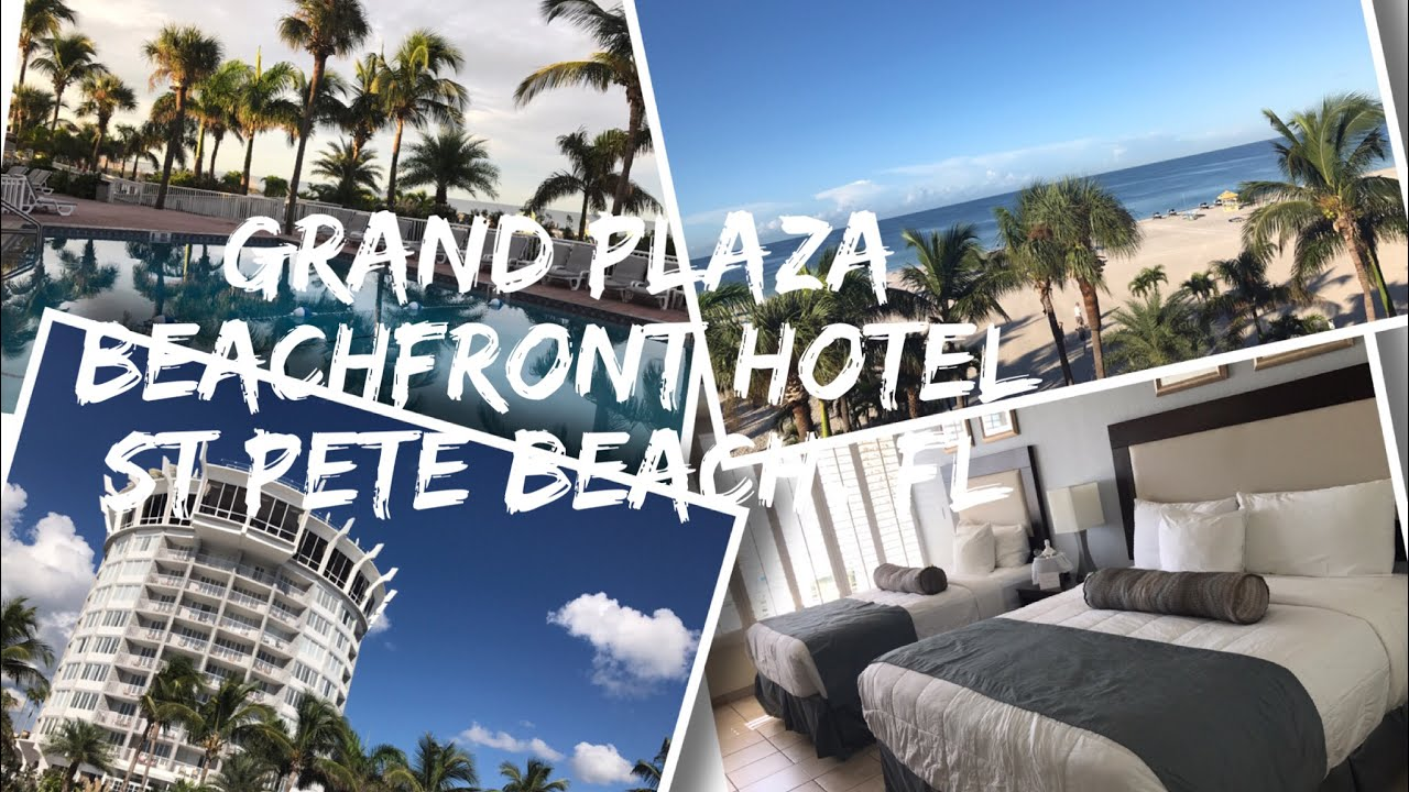 Grand Plaza Beachfront Hotel St Pete Beach Florida Beach View Room And Hotel Tour Youtube