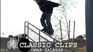 Omar Salazar Skateboard Classic Clips #29