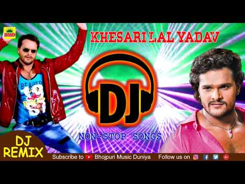 Khesari Lal Yadav Superhit DJ Songs || Bhojpuri Nonstop DJ Remix 2018 || Super Bass DJ Sounds