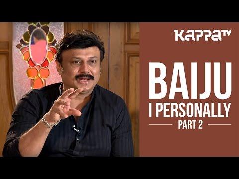 Baiju - I Personally (Part 2) - Kappa TV