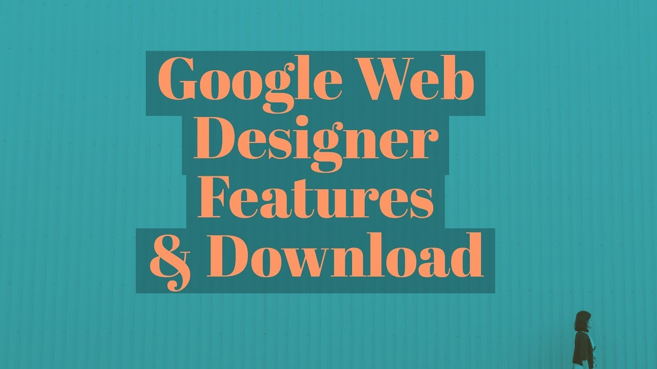 Google web designer download create design work on any device.