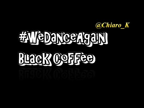 we Dance Again Challenge -BLACK COFFEE
