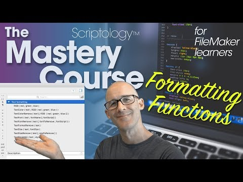 Lesson #10: Fields & Calculations - Formatting functions - Scriptology Mastery Course FileMaker