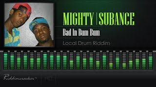 Mighty Feat. Subance - Bad in BumBum (Local Drum Riddim) [Soca 2017] [HD]