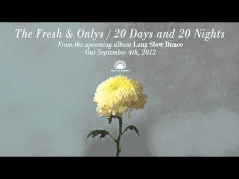 The Fresh & Onlys - 20 Days & 20 Nights [OFFICIAL SINGLE]