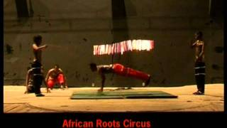 African roots circus amazing acts