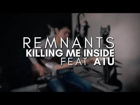 Killing Me Inside feat AIU - Remnants Guitar Cover | new song 2018