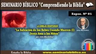 Video 01 – La Salvación de los Bebés Cuando Mueren (I) - Jesús Ama a los Niños download MP3, 3GP, MP4, WEBM, AVI, FLV Oktober 2018