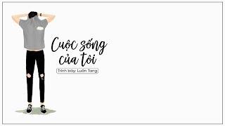 [Vietsub + Kara] Cuộc sống của tôi - Luân Tang | 过我的生活 - 伦桑