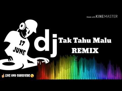 DJ TAK TAHU MALU (Remix) 2018