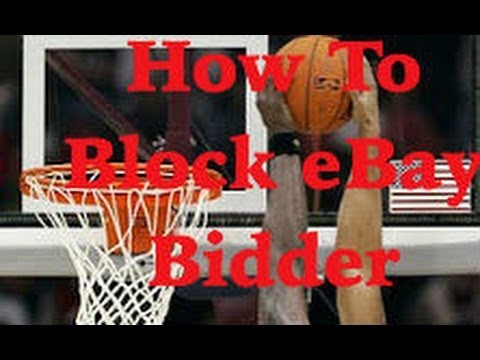 How To Add Problem Buyer To Blocked Bidder List On EBay