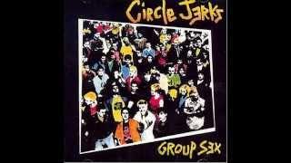 Circle Jerks - Group Sex - Full Album