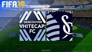 FIFA 19 - Vancouver Whitecaps vs. Sporting KC @ BC Place Stadium