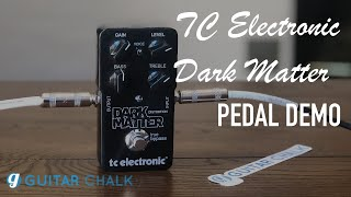 TC Electronic Dark Matter Distortion Pedal Demo