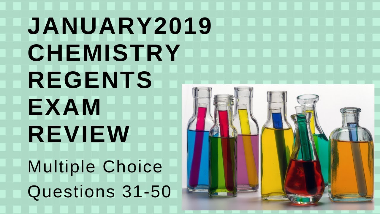Chemistry Regents Jan 2019 Exam Part B-1 Answers Explained (Multiply Choice  Questions 31-50)