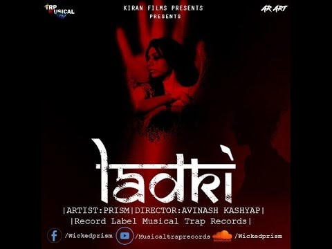 Ladki (#GirlsNotSafe) | PRISM | Official Music Video | MusicalTRap Records | Latest Thoughts 2017