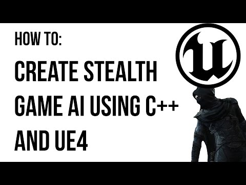 Unreal Engine C++ Tutorial - Stealth Game AI