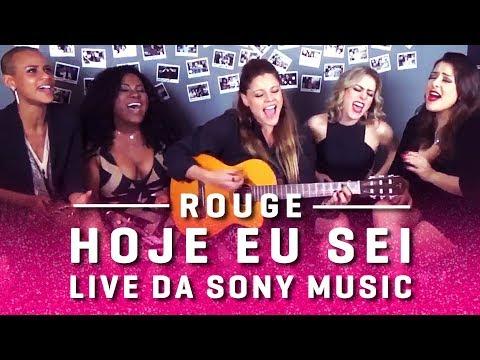 Rouge: Hoje eu sei - Live da Sony Music Brasil (29/11/2017)