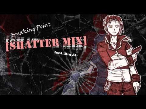 [VOCALOID] Breaking Point -Shatter Mix- feat. Big Al