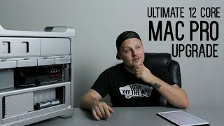 Ultimate 12 core Mac Pro Upgrade! Step by Step in 4k