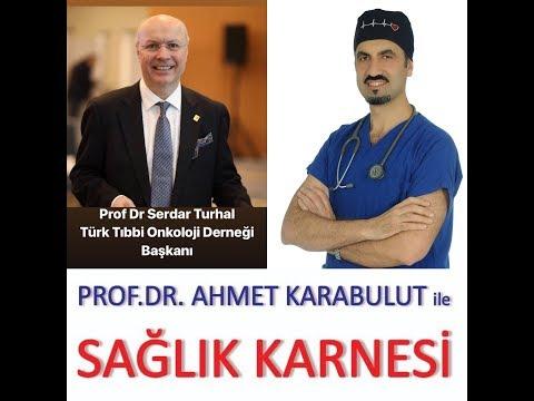 TÜRKİYE'NİN KANSER HARİTASI (EN TEMEL BİLGİLER) - PROF DR SERDAR TURHAL - PROF DR AHMET KARABULUT