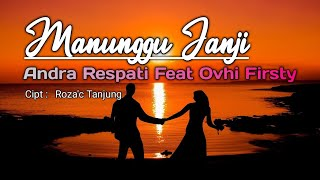 MANUNGGU JANJI - Andra Respati Feat Ovhi Firsty Lagu Minang