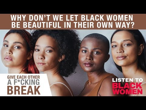 Why Don't We Let Black Women Be Beautiful In Their Own Way? | Listen To Black Women