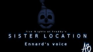 Five Nights at Freddy's: Sister Location - Ennard's voice